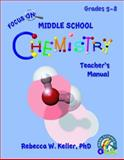 Focus on Middle School Chemistry Teacher's Manual, Rebecca W. Keller, 1936114615