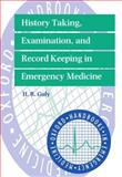History Taking, Examination, and Record Keeping in Emergency Medicine, Guly, H. R., 019262461X