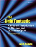 The Light Fantastic : A Modern Introduction to Classical and Quantum Optics, Kenyon, Ian, 0199584613