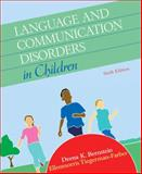 Language and Communication Disorders in Children, Bernstein, Deena K. and Tiegerman-Farber, Ellenmorris, 0205584616