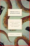 From Eve to Evolution : Darwin, Science, and Women's Rights in Gilded Age America, Hamlin, Kimberly A., 022613461X