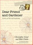 Dear Friend and Gardener, Beth Chatto and Christopher Lloyd, 0711234612