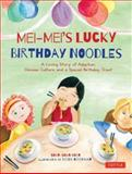 Mei-Mei's Lucky Birthday Noodles, Shan-Shan Chen and Heidi Goodman, 0804844615