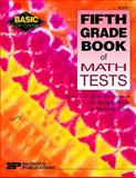 Fifth Grade Book of Math Tests 9780865304611