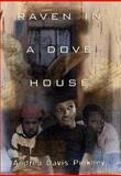 Raven in a Dove House, Andrea Davis Pinkney, 0152014616