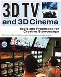 3D TV and 3D Cinema : Tools and Processes for Creative Stereoscopy, Mendiburu, Bernard, 0240814614