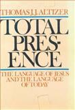Total Presence, Thomas J. Altizer, 0816404615
