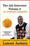 The Job Interview Volume 2 : An Employers Perspective, Jackson, Lamont, 0985944617