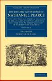 The Life and Adventures of Nathaniel Pearce : Written by Himself, During a Residence in Abyssinia from the Years 1810-1819; Together with Mr Coffin's Account of His First Visit to Gondar, Pearce, Nathaniel, 1108074618