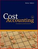 Cost Accounting : Foundations and Evolutions, Kinney, Michael R. and Raiborn, Cecily A., 1439044619