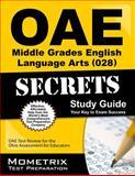 Oae Middle Grades English Language Arts (028) Secrets Study Guide : OAE Test Review for the Ohio Assessments for Educators, OAE Exam Secrets Test Prep Team, 1630944610