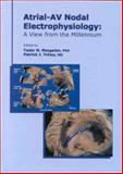 Atrial-AV Nodal Electrophysiology : A View from the Millennium, , 0879934611