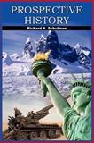 Prospective History, Richard A. Schulman, 141848461X