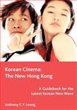 Korean Cinema : The New Hong Kong, Leong, Anthony C. Y., 1553954610