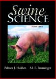 Swine Science, Holden, Palmer J. and Ensminger, M. E., 0131134612