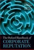 The Oxford Handbook of Corporate Reputation, Michael L. Barnett, Timothy G. Pollock, 0198704615