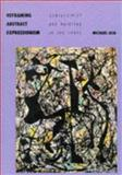 Reframing Abstract Expressionism : Subjectivity and Painting in the 1940s, Leja, Michael, 0300044615