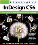 Real World Adobe Indesign CS6, David Blatner and Bob Bringhurst, 0321834615