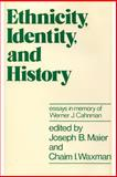 Ethnicity, Identity, and History : Essays in Memory of Werner J. Cahnman, Maier, Joseph B. and Waxman, Chaim I., 0878554610
