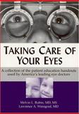 Taking Care of Your Eyes : A Collection of the Patient Information Handboks Used by America's Leading Eye Doctors, Rubin, Melvin L. and Winograd, Lawrence A., 0937404616