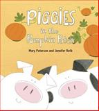 Piggies in the Pumpkin Patch, Mary Peterson and Jennifer Rofé, 1570914613