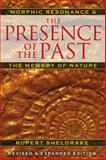The Presence of the Past, Rupert Sheldrake, 1594774617