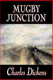 Mugby Junction, Dickens, Charles, 1603124616