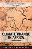 Climate Change in Africa, Toulmin, Camilla, 1848134614