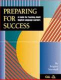 Preparing for Success : A Guide for Teaching Adult English Language Learners, Marshall, Brigitte, 1887744614