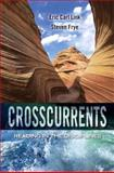 Crosscurrents : Reading in the Disciplines, Link, Eric C. and Frye, Steven P., 0205784615