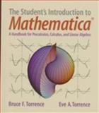The Student's Introduction to Mathematica : A Handbook for Precalculus, Calculus and Linear Algebra, Torrence, Bruce F. and Torrence, Eve A., 0521594618