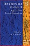The Theory and Practice of Legislation : Essays in Legisprudence, Wintgens, Luc, 0754624617