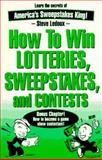 How to Win Lotteries, Sweepstakes and Contests, Ledoux, Steve, 0963994611