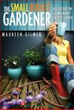 The Small Budget Gardener, Maureen Gilmer, 1591864615
