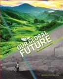 Our Global Future (Revised First Edition) 2nd Edition