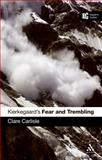 Kierkegaard's Fear and Trembling, Carlisle, Clare, 1847064612