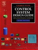 Control System Design Guide : Using Your Computer to Understand and Diagnose Feedback Controllers, Ellis, George, 0122374614