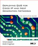 Deploying QoS for Cisco IP and Next Generation Networks, Joseph, Vinod and Chapman, Brett, 012374461X