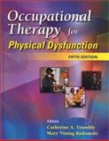 Occupational Therapy for Physical Dysfunction, Trombly, Catherine A. and Radomski, Mary Vining, 0781724619