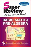 Basic Math and Pre-Algebra, Research & Education Association Editors, 0878914617