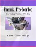 Financial Freedom Too, Keith Outerbridge, 1468024612
