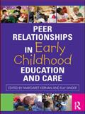 Peer Relationships in Early Childhood Care and Education, , 0415574617