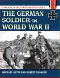 The German Soldier on the Eastern Front, Michael Olive and Robert Edwards, 0811714616