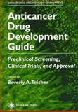 Anticancer Drug Development Guide : Preclinical Screening, Clinical Trials and Approval, , 0896034615