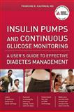 Insulin Pumps and Continuous Glucose Monitoring, Francine R. Kaufman, 1580404618