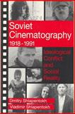 Soviet Cinematography, 1918-1991 : Ideological Conflict and Social Reality, Shlapentokh, Dmitry and Shlapentokh, Vladimir, 0202304612