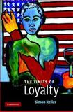 The Limits of Loyalty, Keller, Simon, 0521874610