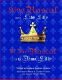 King Rascal and Lady Lilly / el Rey Rascal y la Dama Lilly, Maria de Lourdes Victoria, 1493684612