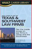 Vault Guide to the Top Texas and Southwest Law Firms, Vera Djordjevich, 1581314612