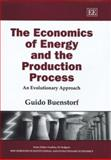 The Economics of Energy and the Production Process 9781843764618
